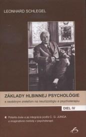 Základy hlbinnej psychológie s osobitným zreteľom na neurózológiu a psychoterapiu IV