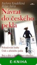 Návrat do českého pekla