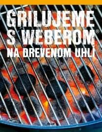 Grilujeme s Weberomom na drevenom uhlí