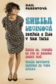 Sheila Levinová zemřela a žije v New Yorku