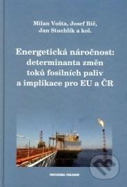 Energetická náročnost: determinanta změn toků fosilních paliv a implikace pro EU a ČR