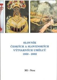 Slovník českých a slovenských výtvarných umělců 1950 - 2002 (Ml - Nou)