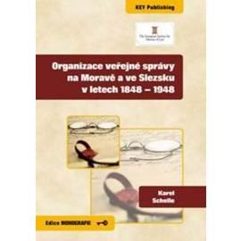 Organizace veřejné správy na Moravě a ve Slezsku v letech 1848 - 1948