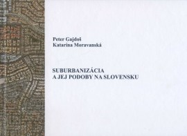 Suburbanizácia a jej podoby na Slovensku