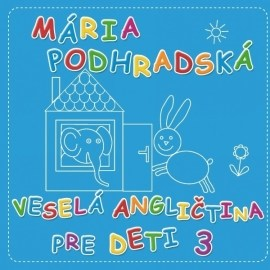 Mária Podhradská - Veselá angličtina pre deti 3