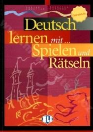 Deutsch lernen mit Spielen und Rätseln - Grundstufe