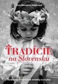 Tradície na Slovensku - Rodinné aj výročné sviatky a zvyky