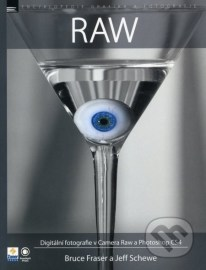 RAW - Digitální fotografie v Camera Raw a Photoshop CS4