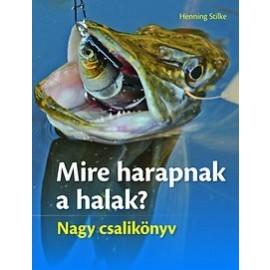 Mire harapnak a halak? - Nagy csalikönyv