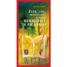 Zvěř, lov, myslivost v naší heraldice a filatelii