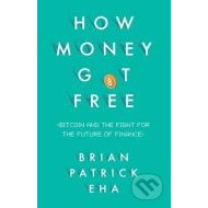 How Money Got Free