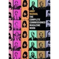 Andy Warhol: The Complete Commissioned Magazine Work - cena, porovnanie