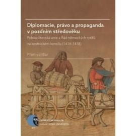 Diplomacie, právo a propaganda v pozdním středověku