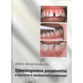 Etiopatogenéza parodontitíd a ich vzťah k systémovým ochoreniam