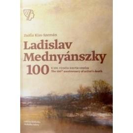 Ladislav Mednyánszky, K 100. výročiu úmrtia umelca/ The 100th anniversary of artist's death