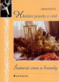 Šumivá vína a brandy - Hledání pravdy o víně