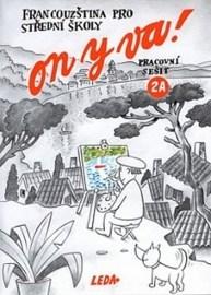 ON Y VA! 2 (Francouzština pro střední školy) - pracovní sešit 2A