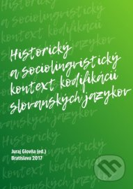 Historický a sociolingvistický kontext kodifikácií slovanských jazykov