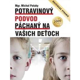 Potravinový podvod páchaný na vašich deťoch (rozšírené vydanie)
