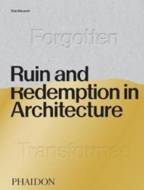 Ruin and Redemption in Architecture