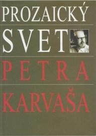 Prozaický svet Petra Karvaša