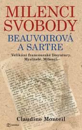 Milenci svobody Beauvoirová a Sartre - Velikáni francouzské literatury. Myslitelé. Milenci.