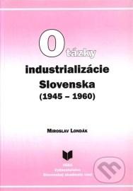 Otázky industrializácie Slovenska (1945–1960)