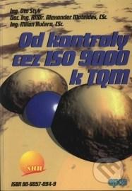 Od kontroly cez ISO 9 000 k TQM