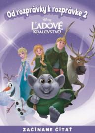 Od rozprávky k rozprávke - Ľadové kráľovstvo 2