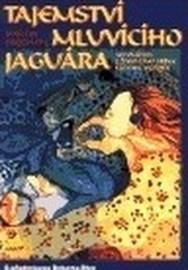 Tajemství mluvícího jaguára