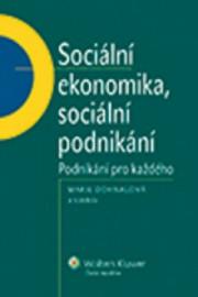 Sociální ekonomika, sociální podnikání. Podnikání