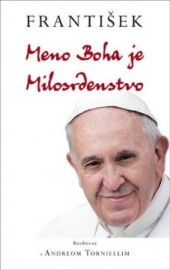 Pápež František - Meno Boha je Milosrdenstvo