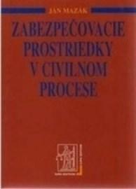 Zabezpečovacie prostriedky v civilnom procese