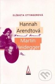 Hannah Arendtová - Martin Heidegger