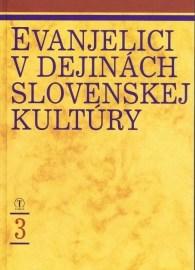 Evanjelici v dejinách slovenskej kultúry 3