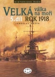 Velká válka na moři - 5. díl - rok 1918