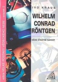 Wilhelm Conrad Röntgen – Dědic šťastné náhody