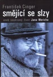 Smějící se slzy aneb soukromý život Jana Wericha